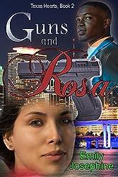 Guns And Rosa (Texas Hearts Book 2)