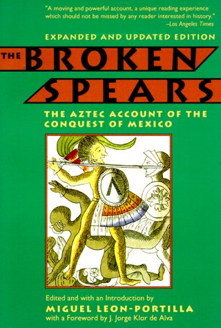 broken spears the aztec account of the conquest of mexico summary The broken spears: the aztec account of the conquest of mexico the broken spears: texts is their story of what led up to the conquest in the broken spears.