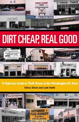 Read Online Dirt Cheap, Real Good: A Highway Guide to Thrift Stores in the Washington DC Area (Washington Weekends) pdf