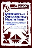 img - for Depression and Other Mental Health Issues: the Filipino American Experience book / textbook / text book