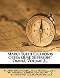 Marci Tullii Ciceronis Opera Quae Supersunt Omnia, Volume 2..., Marcus Tullius Cicero and Isaac Verburg, 1272744167