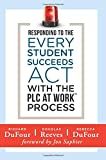 Responding to the Every Student Succeeds Act with the PLC at WorkTM Process (Integrating ESSA and Professional Learning Communities)