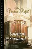 The Puritan Pulpit, Solomon Stoddard and Don Kistler, 1573581704