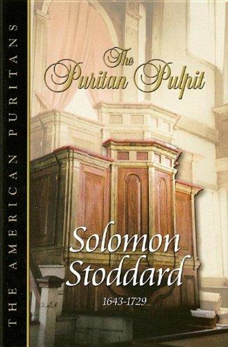 Read Online The Puritan Pulpit: Solomon Stoddard (The American Puritans) PDF