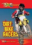 Dirt Bike Racers, James Holter, 0766034836