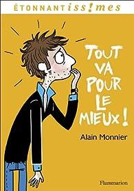 Tout va pour le mieux ! par Alain Monnier