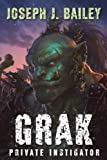 img - for Grak: Private Instigator (Orc PI) (Volume 1) book / textbook / text book