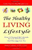 The Healthy Living Lifestyle, Amy Culver, 1463617909