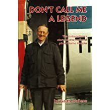 Don't call me a legend: The extraordinary story of international pilot Charlie Vaughn