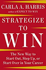 The Wall Street powerhouse and author of Expect to Win offers a new way to conceptualize career strategies and gives us proven tools for successful changeWhether we're starting out, striving toward a promotion, or looking for a new opportunit...