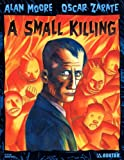 Front cover for the book A Small Killing by Alan Moore
