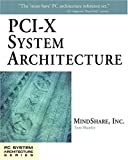 PCI-X System Architecture (PC SYSTEM ARCHITECTURE)