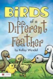 Birds of a Different Feather, Kelley Wendel, 1617771872