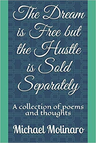 59c0e2cf867b The Dream is Free but the Hustle is Sold Separately: A collection of ...