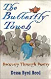 The Butterfly Touch, Dessa Byrd Reed, 0967876737