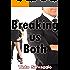 Breaking us Both: Bi Dominant Training Submissive Hotwife & Cuckold Husband with Public Humiliation