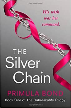 Book The Silver Chain (Unbreakable Trilogy, Book 1)