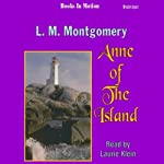 Anne of the Island: Anne of Green Gables, Book 3 | L. M. Montgomery