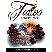Tattoo Coloring Book: Awesome Design Fun