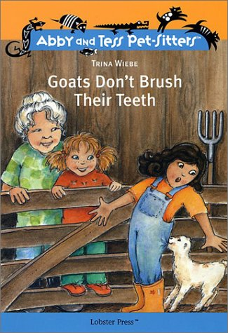 Read Online Goats Don't Brush Their Teeth (Abby and Tess Pet-Sitters) ebook