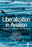 Liberalization in Aviation: Competition, Cooperation and Public Policy, , 1409450902