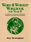 Word and Worship Workbook for Year B, Mary Birmingham, 0809138980
