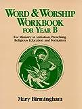 Word and Worship Workbook for Year B, Mary Birmingham, 0809138980