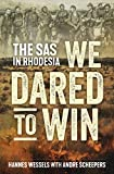 We Dared to Win: The SAS in Rhodesia