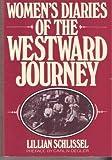 Women's Diaries of the Westward Journey, Lillian Schlissel, 0805207473