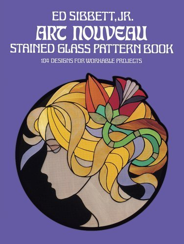 Art Nouveau Stained Glass Pattern Book: 104 Designs for Workable Projects (Dover Stained Glass Instruction) by Sibbett, Ed (1978) Paperback - Stained Glass Angel Pattern
