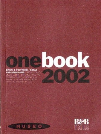 B&B Italia onebook 2002: Sofas And Armchairs/Charles, Dado, Diesis, Elena, Florence, Freetime, George, Harry, Landscape, LE Bambole, Lunar, Radar, Solo, Tight, Tulip Serie UP 2000