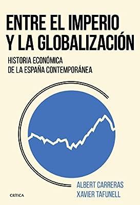 Entre el imperio y la globalización: Historia económica de la ...