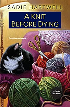 A Knit before Dying (A Tangled Web Mystery) by [Hartwell, Sadie]