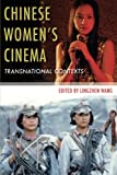 Chinese Women's Cinema: Transnational Contexts (Film and Culture Series)
