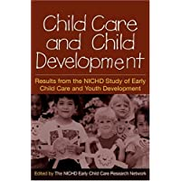 Child Care and Child Development: Results from the NICHD Study of Early Child Care...