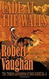 img - for Cade At The Walls (The Western Adventures of Cade McCall) (Volume 4) book / textbook / text book