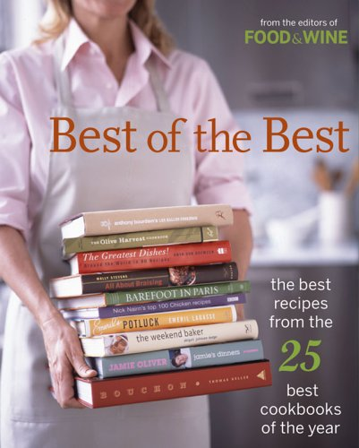 Best of the Best Vol. 8: The Best Recipes from the 25 Best Cookbooks of the Year (Food & Wine Best of the Best Recipes Cookbook)