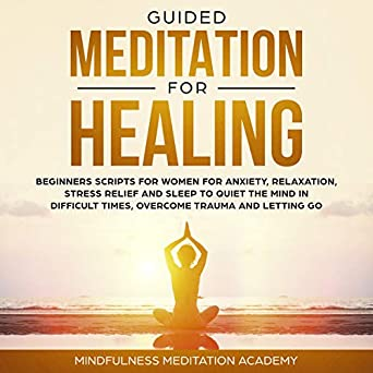 Amazon com: Guided Meditation for Healing, Beginners Scripts
