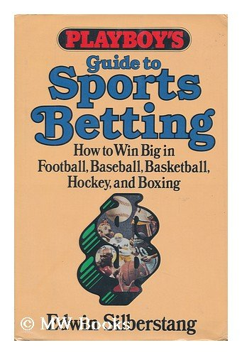 - Playboy's Guide to Sports Betting: How to Win Big in Football, Baseball, Basketball, Hockey, and Boxing