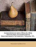 Jahresverzeichnis der an Den Deutschen Universitäten Erschienenen Schriften, Volume 19..., Preussische Staatsbibliothek, 1270829300