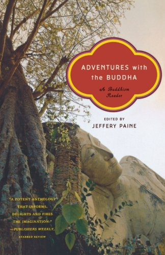 Adventures with the Buddha: A Buddhism Reader -