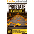 PROSTATE REVITALIZED: REDUCE YOUR PROSTATE INFLAMMATION BY 90% WITHIN 7 DAYS