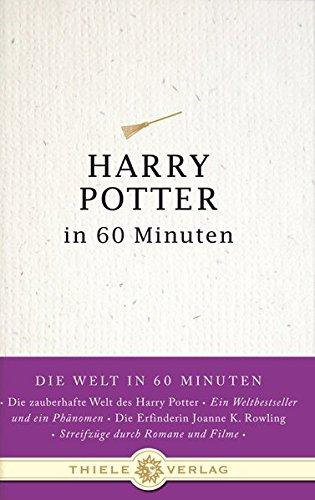 Harry Potter in 60 Minuten (Die Welt in 60 Minuten, Band 4)