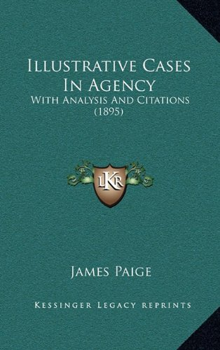 Read Online Illustrative Cases In Agency: With Analysis And Citations (1895) pdf