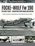 Focke-Wulf Fw 190: The Early Years - Operations