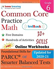 Common Core Practice - Grade 6 Math: Workbooks to Prepare for the PARCC or Smarter Balanced Test: CCSS Aligned