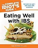 The Complete Idiot's Guide to Eating Well with IBS (Idiot's Guides)