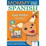 Mommy Teach Me Spanish, Vol. 1: I Am Hungry