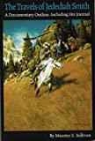The Travels of Jedediah Smith, Maurice S. Sullivan, 0803292066