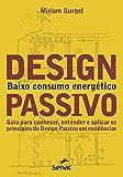 Design Passivo. Baixo Consumo Energético